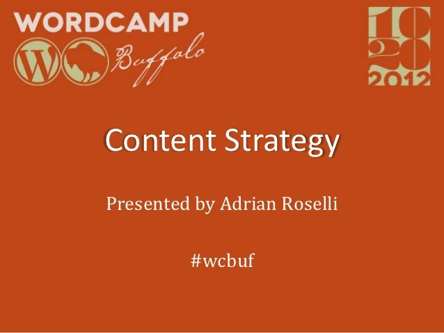 Content StrategyPresented by Adrian Roselli         #wcbuf