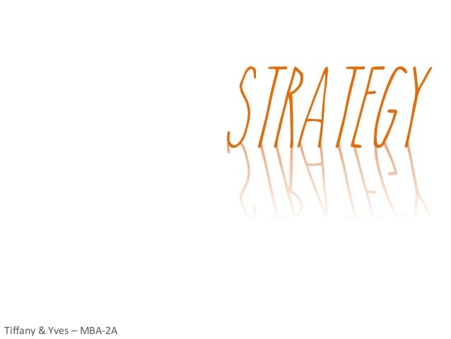 CONTENT STRATEGY Tiffany  &  Yves  –  MBA-‐2A