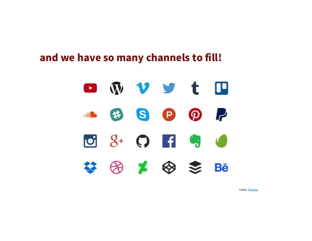 and we have so many channels to fill! Icons: Nucleo