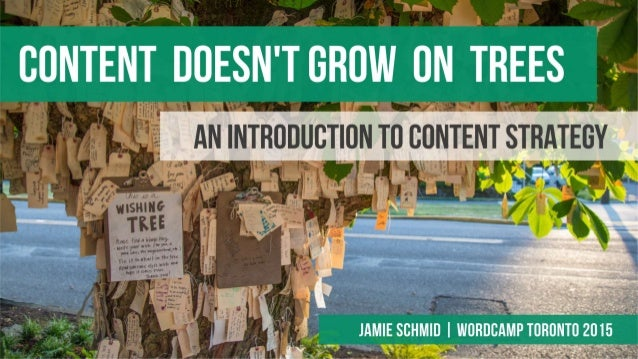 Content Doesn't Grow on Trees - Intruduction to Content Strategy Slide 1