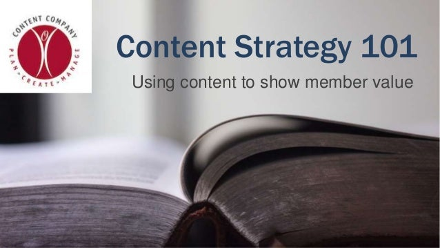 Content Strategy 101 Using content to show member value