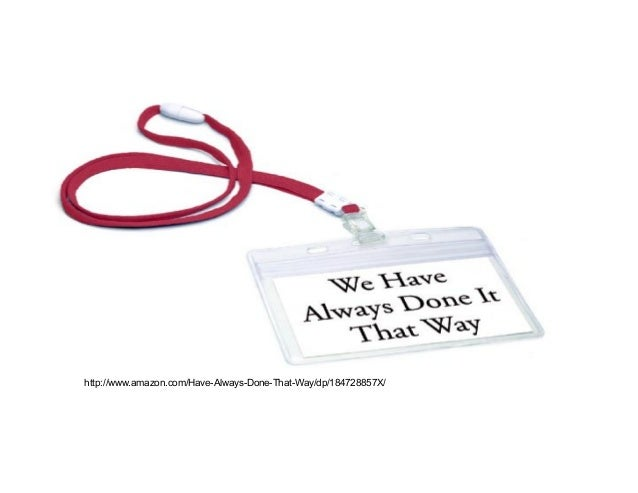 15 http://www.amazon.com/Have-Always-Done-That-Way/dp/184728857X/