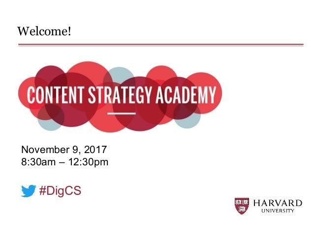 Welcome! November 9, 2017 8:30am – 12:30pm #DigCS