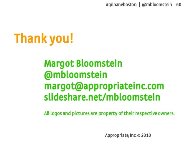 #gilbaneboston | @mbloomstein 60 Appropriate, Inc. © 2010 Thank you! Margot Bloomstein @mbloomstein margot@appropriateinc....