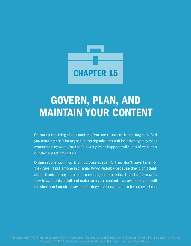GOVERN, PLAN, AND MAINTAIN YOUR CONTENT So here's the thing about content. You can't just set it and forget it. And you ce...