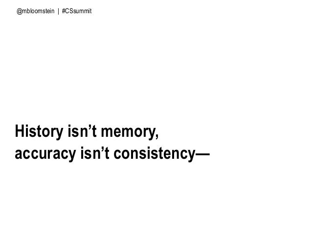 History isn't memory, accuracy isn't consistency— and inconsistency isn't causing Trump to lose MORE. @mbloomstein | #CSsu...