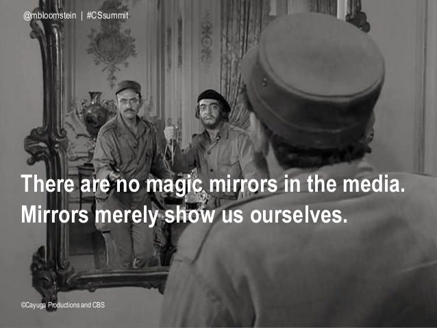 There are no magic mirrors in the media. Mirrors merely show us ourselves. ©Cayuga Productions and CBS @mbloomstein | #CSs...