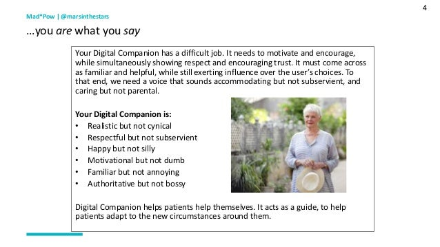 4 Mad*Pow   @marsinthestars …you are what you say Your Digital Companion has a difficult job. It needs to motivate and enc...