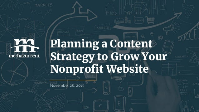 November 26, 2019 Planning a Content Strategy to Grow Your Nonprofit Website