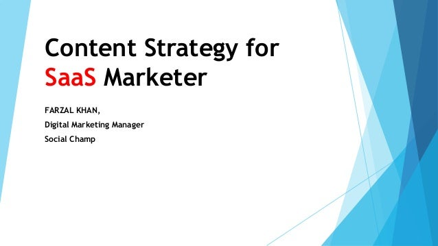 Content Strategy for SaaS Marketer FARZAL KHAN, Digital Marketing Manager Social Champ