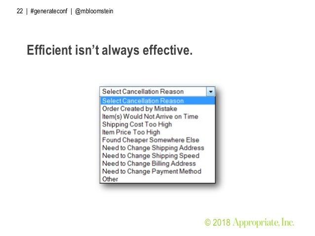 © 2018 22 | #generateconf | @mbloomstein Efficient isn't always effective.