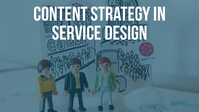 CONTENT STRATEGY IN SERVICE DESIGN