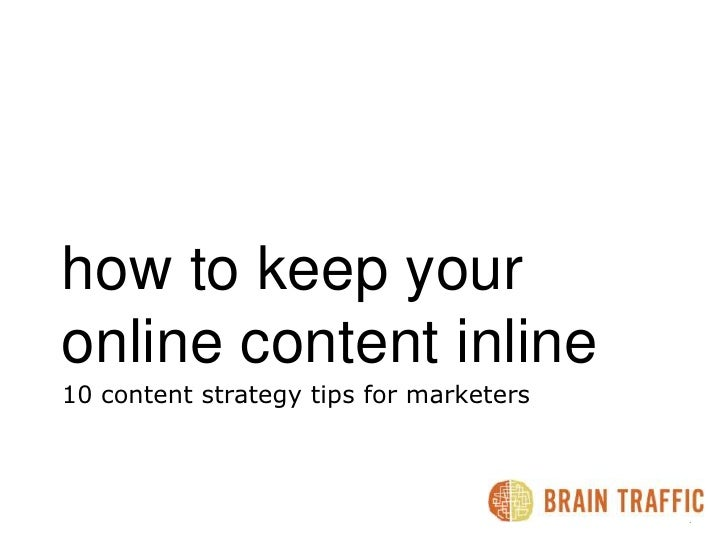how to keep your online content inline <br />10 content strategy tips for marketers <br />8.21.2009 | 1<br />