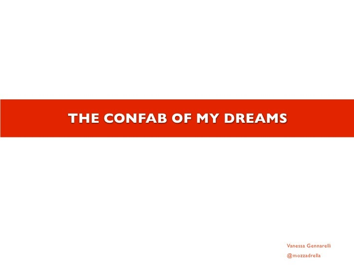 THE CONFAB OF MY DREAMS                      Vanessa Gennarelli                      @mozzadrella