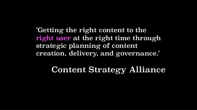 'Getting the right content to the right user at the right time through strategic planning of content creation, delivery, a...