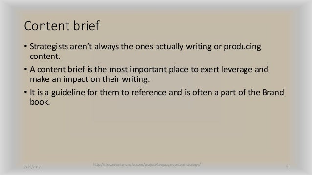 Content brief • Strategists aren't always the ones actually writing or producing content. • A content brief is the most im...