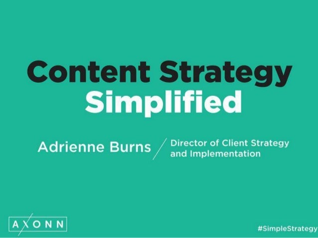 Content Strategy Simplified  Adrienne BurnS/  :i1r: :t: ;'of Client Strategy  ementation  O N N ttsimplestrategy