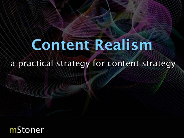 Content Realisma practical strategy for content strategymStoner                                 page 1