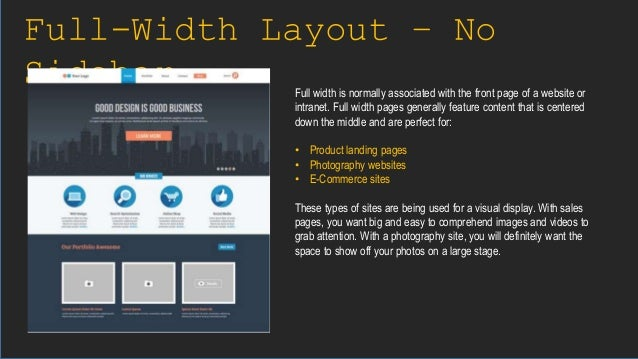 Full-Width Layout – No Sidebar Full width is normally associated with the front page of a website or intranet. Full width ...