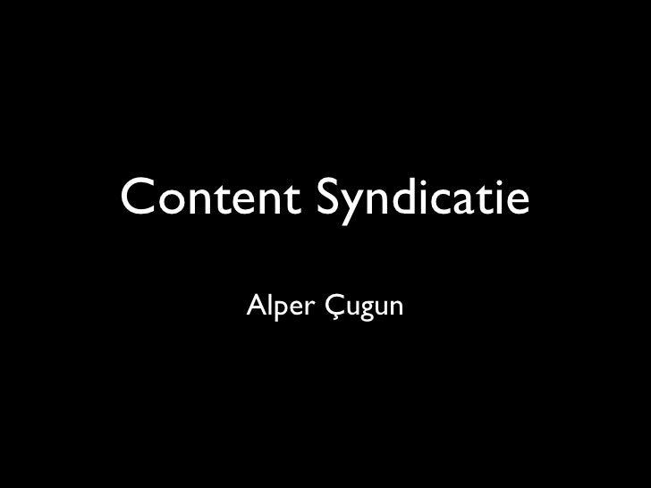 Content Syndicatie      Alper Çugun