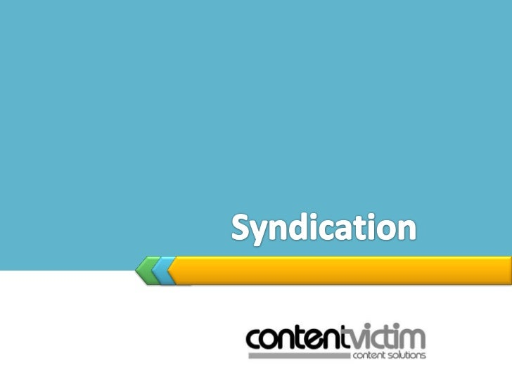 UNDERSTANDING PRINT  SYNDICATION31-Mar-12     Content Victim   2