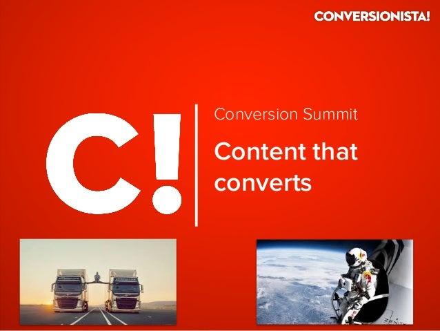Content that converts Conversion Summit