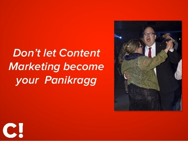 Don't let Content Marketing become your Panikragg