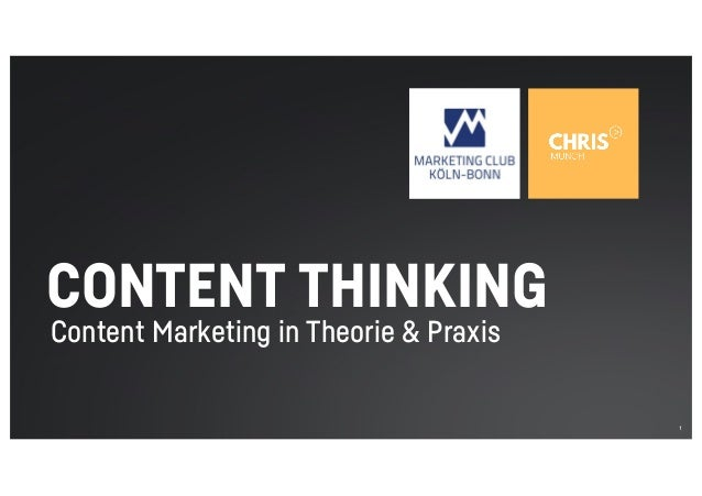 Content Marketing in Theorie & Praxis 1 CONTENT THINKING