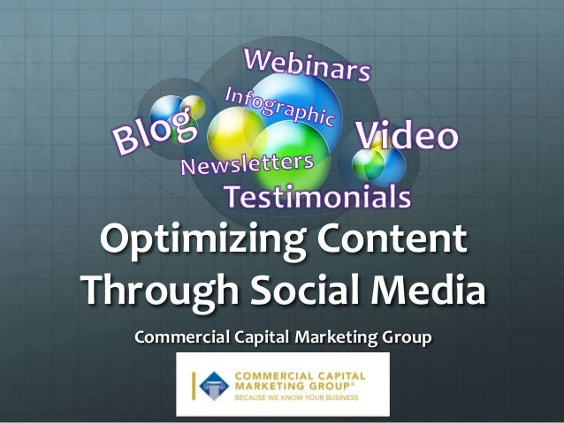 Optimizing Content Through Social Media Commercial Capital Marketing Group
