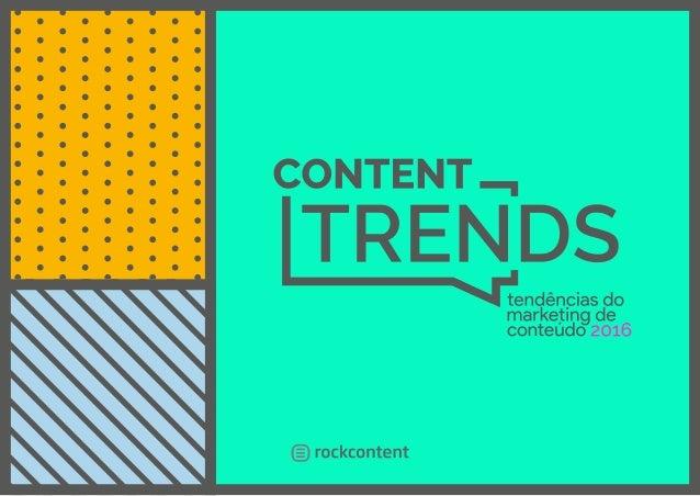 22 PESQUISA ROCK CONTENT Nós da Rock Content sempre procuramos desenvolver materiais educativos e levar informação a milha...