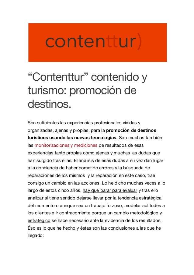 """""""Contenttur"""" contenido y turismo: promoción de destinos. Son suficientes las experiencias profesionales vividas y organiza..."""