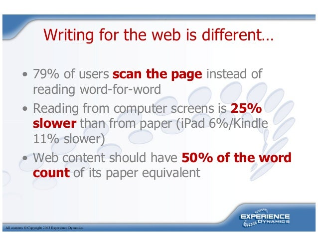 Writing for the web is different…• 79% of users scan the page instead ofreading word-for-word• Reading from computer scree...