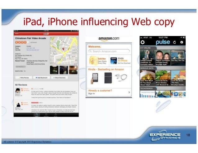iPad, iPhone influencing Web copyAll contents © Copyright 2013 Experience Dynamics18