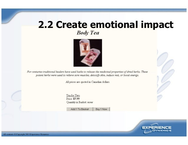 2.2 Create emotional impactAll contents © Copyright 2013 Experience Dynamics