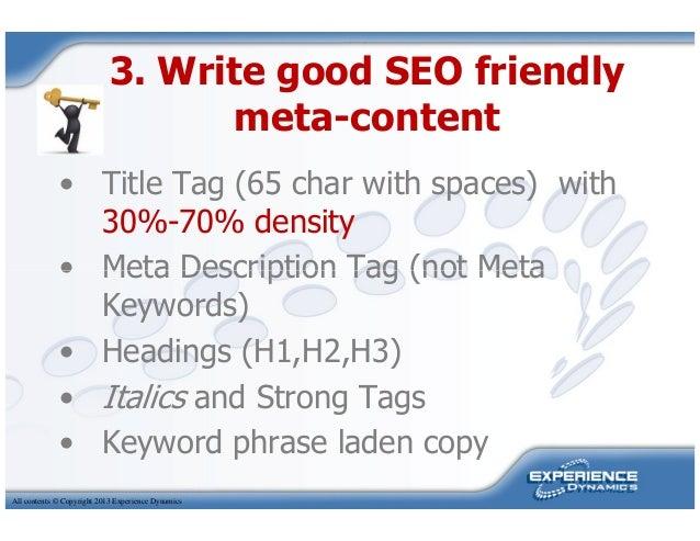 • Title Tag (65 char with spaces) with30%-70% density• Meta Description Tag (not Meta3. Write good SEO friendlymeta-conten...
