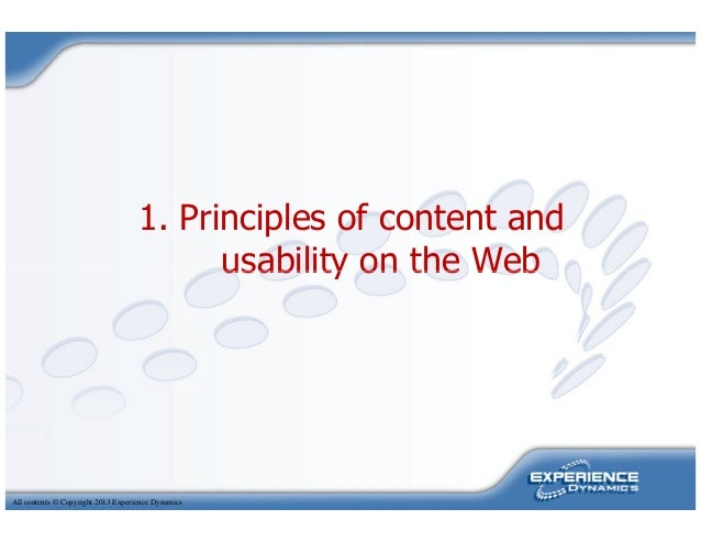 1. Principles of content andusability on the WebAll contents © Copyright 2013 Experience Dynamicsusability on the Web