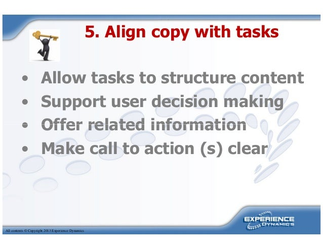 • Allow tasks to structure content• Support user decision making• Offer related information5. Align copy with tasksAll con...