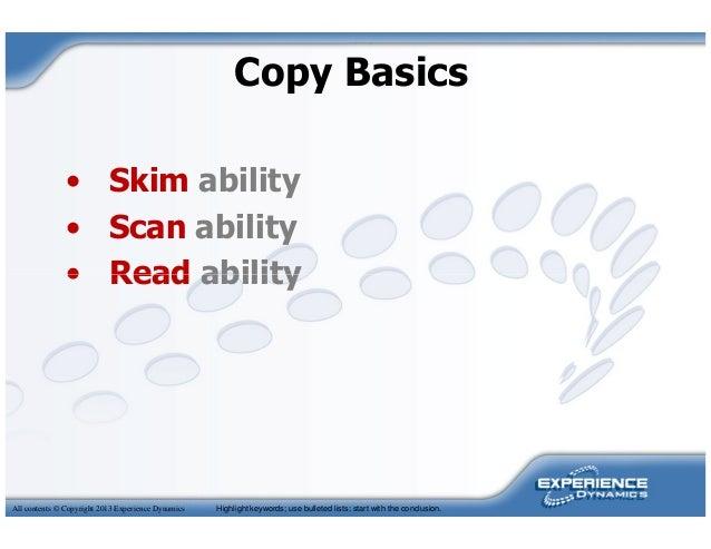 Copy Basics• Skim ability• Scan ability• Read abilityAll contents © Copyright 2013 Experience Dynamics• Read abilityHighli...
