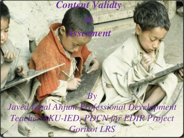 Content Validty                  in              Assesment                    ByJaved Iqbal Anjum Professional Development...