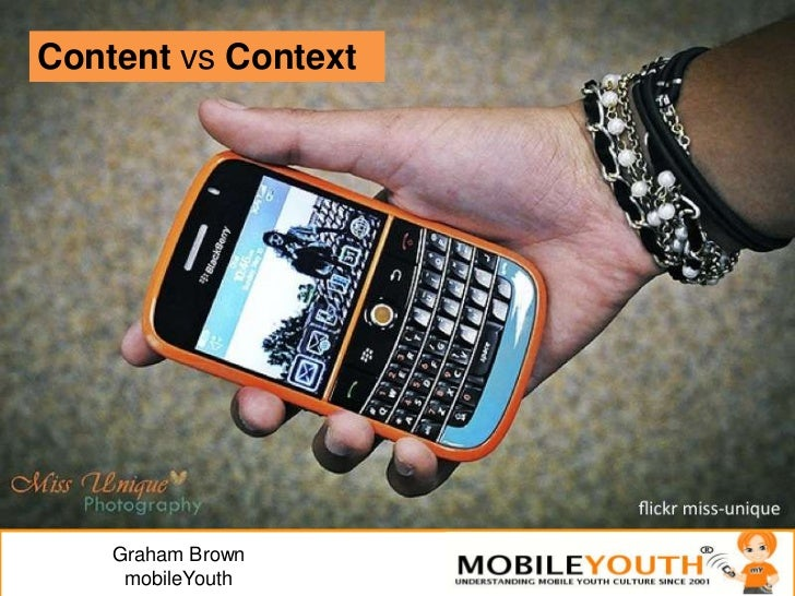 Content vsContext<br />Graham BrownmobileYouth<br />