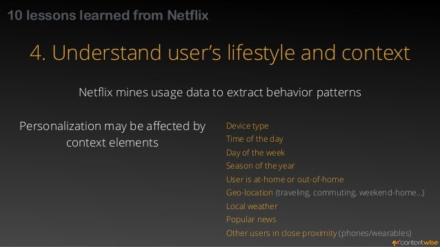 10 lessons learned from Netflix  5. Use interaction data then ask for feedback  Priority on high-value usage events  Playb...