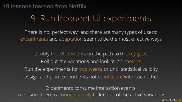10 lessons learned from Netflix  10. Close the loop, base decisions upon data