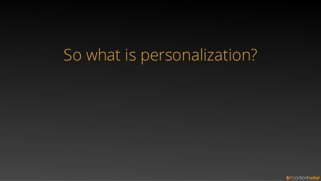 So what is personalization?