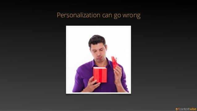 Personalization can go wrong