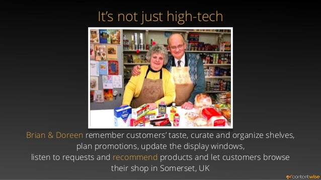 It's not just high-tech  Brian & Doreen remember customers' taste, curate and organize shelves,  plan promotions, update t...