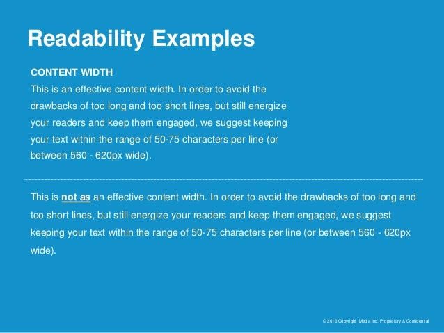 Readability Examples © 2016 Copyright iMedia Inc. Proprietary & Confidential CONTENT WIDTH This is an effective content wi...