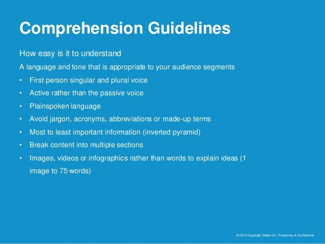 Comprehension Guidelines © 2016 Copyright iMedia Inc. Proprietary & Confidential How easy is it to understand A language a...