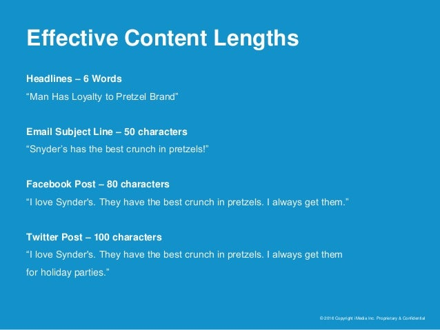 """Effective Content Lengths © 2016 Copyright iMedia Inc. Proprietary & Confidential Headlines – 6 Words """"Man Has Loyalty to ..."""