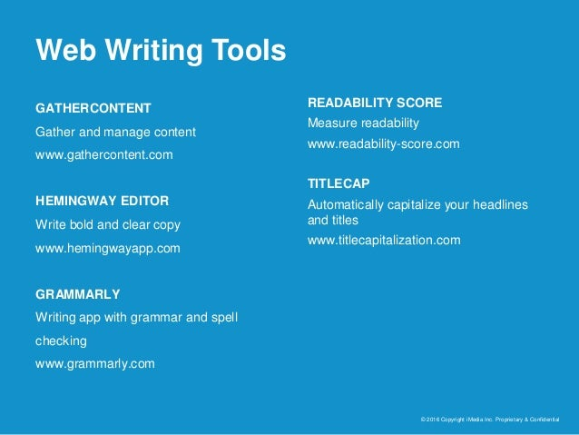 Web Writing Tools © 2016 Copyright iMedia Inc. Proprietary & Confidential GATHERCONTENT Gather and manage content www.gath...