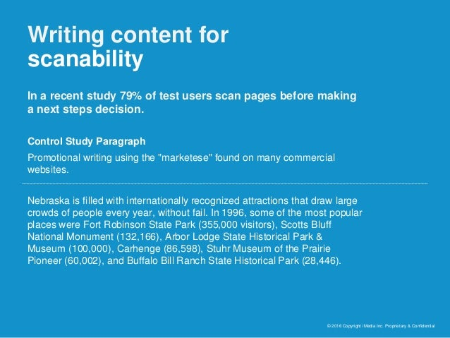 Writing content for scanability © 2016 Copyright iMedia Inc. Proprietary & Confidential In a recent study 79% of test user...